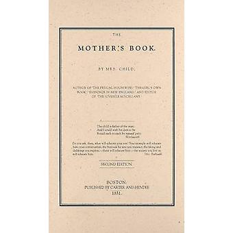 Mother's Book (2nd) by Lydia Marie Child - 9781557091246 Book