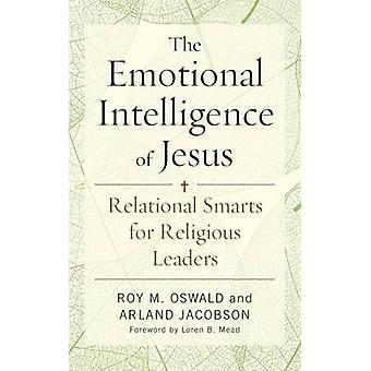 The Emotional Intelligence of Jesus - Relational Smarts for Religious