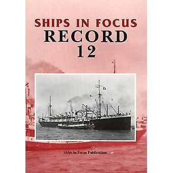 Ships in Focus Record 12 by Ships In Focus Publications - 97819017030
