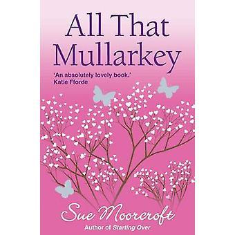 All That Mullarkey by Sue Moorcroft - 9781906931247 Book