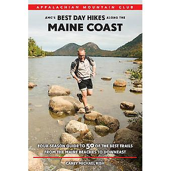 AMC's Best Day Hikes Along the Maine Coast - Four-Season Guide to 50 o