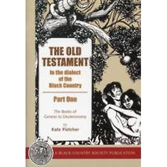 OLD TESTAMENT IN THE DIALECT OF THE by Unknown