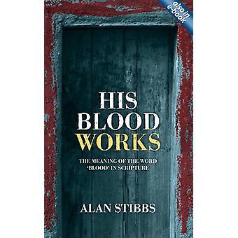 Ses œuvres de sang - le sens du mot «Sang» dans les Ecritures par Alan