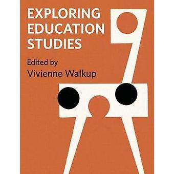 Exploring Education Studies by Vivienne Walkup