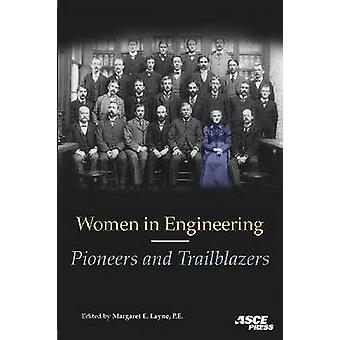Women in Engineering - Pioneers and Trailblazers by Margaret E. Layne