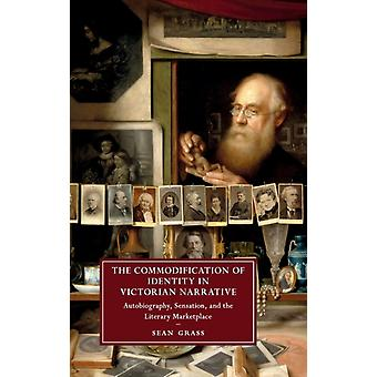 Commodification of Identity in Victorian Narrative by Sean Grass