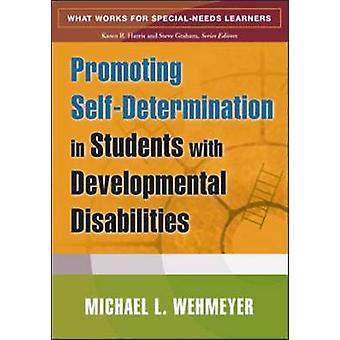 Promoting Self-determination in Students with Developmental Disabilit