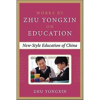 New Education Experiment in China Works by Zhu Yongxin on Education Series by Zhu Yongxin