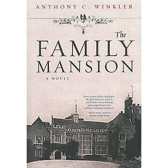 The Family Mansion by Anthony C. Winkler - 9781617751660 Book