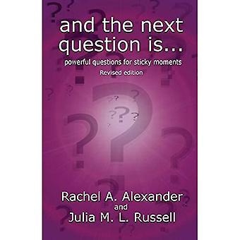 A další otázka je – výkonné otázky pro lepkavé okamžiky