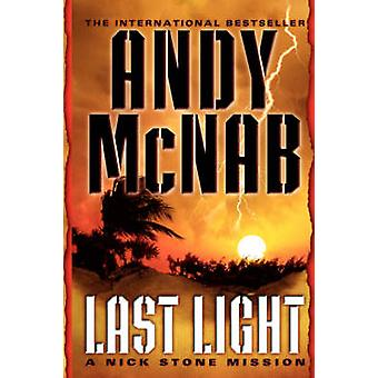 Last Light A Nick Stone Mission by McNab & Andy