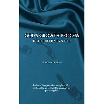 Gods Growth Process In the Believers Life by De Verteuil & Tham Tham