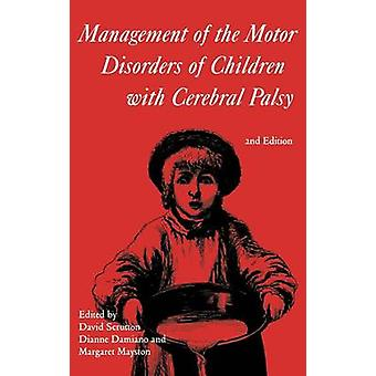 Management of the Motor Disorders of Children with Cerebral Palsy by Scrutton & David