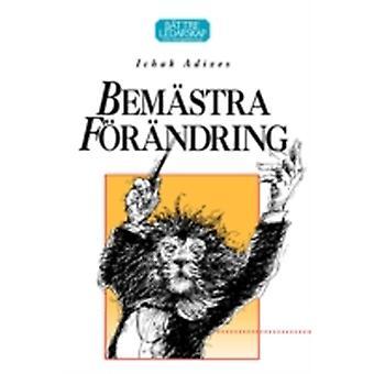 Mastering Change Zweedse editie door Adizes Ph.D. & Ichak