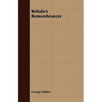 Britains Remembrancer by Wither & George