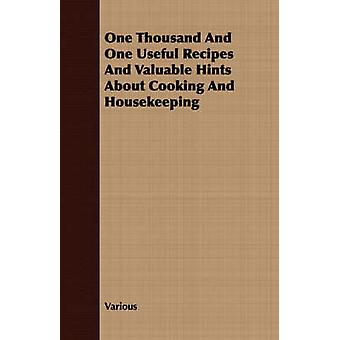 One Thousand And One Useful Recipes And Valuable Hints About Cooking And Housekeeping by Various