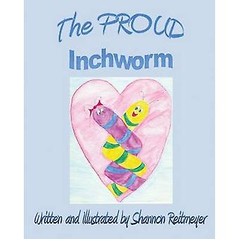 The Proud Inchworm by Reitmeyer & Shannon