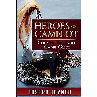 Heroes of Camelot Cheats Tips and Game Guide by Joyner & Joseph