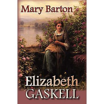 Mary Barton by Gaskell & Elizabeth