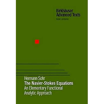 The NavierStokes Equations An Elementary Functional Analytic Approach by Sohr & Hermann