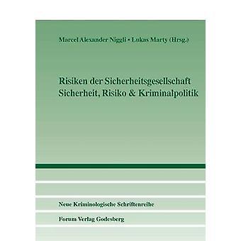 Risiken der SicherheitsgesellschaftSicherheit Risiko  Kriminalpolitik by Niggli & Marcel Alexander
