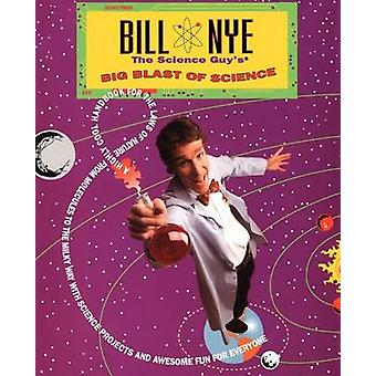 Bill Nye the Science Guys Big Blast of Science by Nye & Bill