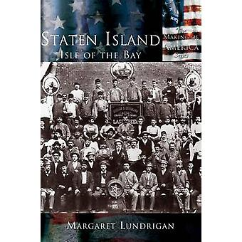 Staten Island Isle of the Bay by Lundrigan & Margaret