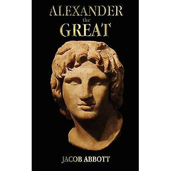 Alexander the Great  with illustrations by Abbott & Jacob
