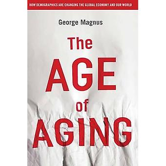 The Age of Aging by Magnus & George
