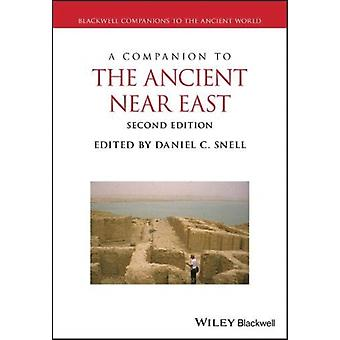 Companion to the Ancient Near East by Daniel C Snell