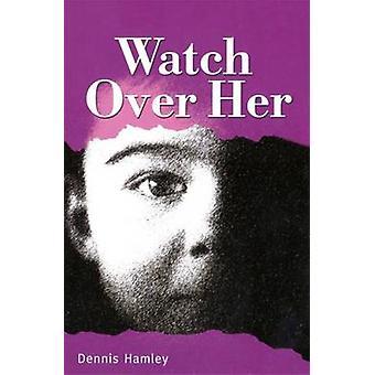 Waken Over haar door Dennis Hamley