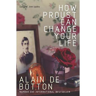 How Proust Can Change Your Life (Abridged edition) by Alain de Botton