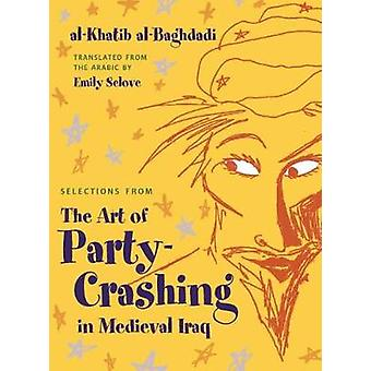 Selections from The Art of Party Crashing in Medieval Iraq by Al-Khat