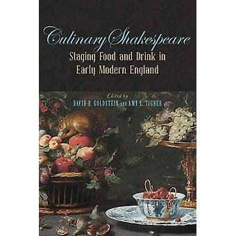 Culinary Shakespeare - Staging Food and Drink in Early Modern England