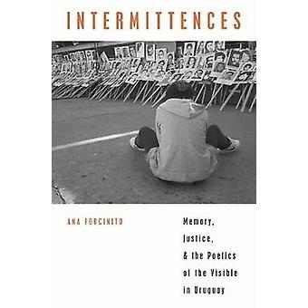 Intermittences - Mémoire - Justice - et la poétique du Visible dans
