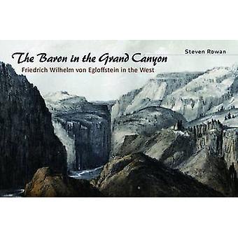 The Baron in the Grand Canyon - Friedrich Wilhelm Von Egloffstein in t