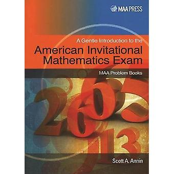 A Gentle Introduction to the American Invitational Mathematics Exam b