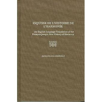 Esquisse de l'histoire de l'harmonie - An English-Language Translation
