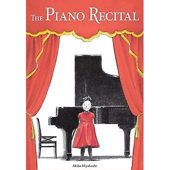The Piano Recital by Akiko Miyakoshi - 9781525302572 Book