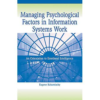 Managing Psychological Factors in Information Systems Work - An Orient