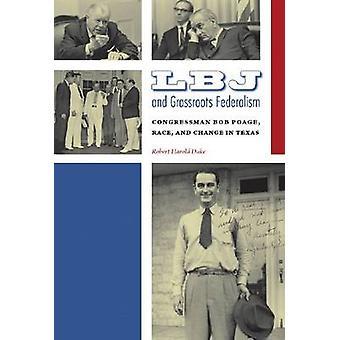 LBJ and Grassroots Federalism - Congressman Bob Poage - Race - and Cha