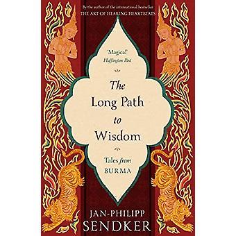 The Long Path to Wisdom - Tales From Burma by Jan-Philipp Sendker - 97