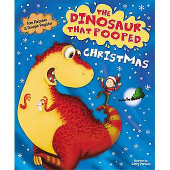 The Dinosaur That Pooped Christmas by Tom Fletcher - Dougie Poynter -