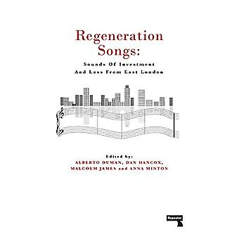 Regeneration Songs - Sounds of Investment and Loss in East London by A