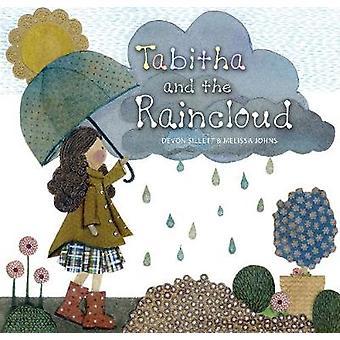 Tabitha and the Raincloud by Devon Sillett - 9781925820133 Book