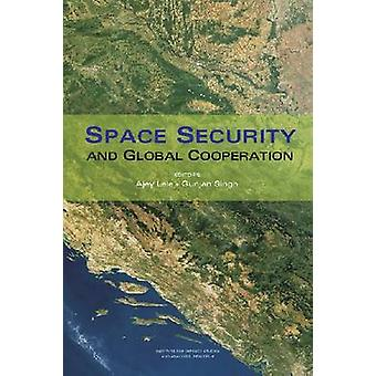 Space Security and Global Cooperation by Ajey Lele - 9788171887415 Bo