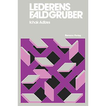 Lederens Faldgruber [How To Solve The Mismanagement Crisis - Danish E
