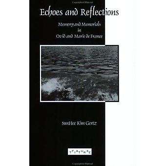 Echoes and Reflections - Memory and Memorials in Ovid and Marie de Fra