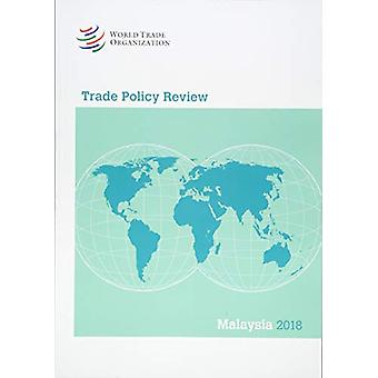 Trade Policy Review 2018 - Malaysia by World Trade Organization - 9789