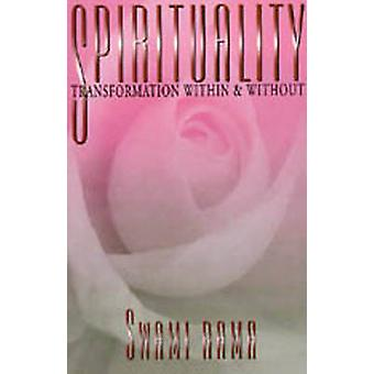 Spirituality - Transformation within and without by Swami Rama - 97808